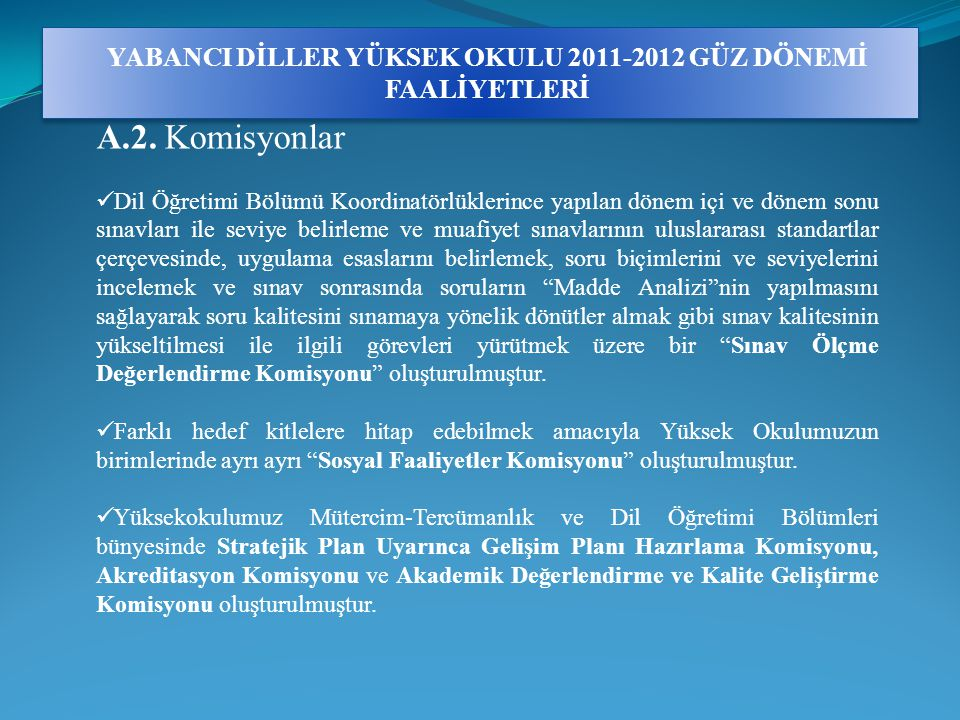YABANCI DİLLER YÜKSEK OKULU 2011-2012 GÜZ DÖNEMİ FAALİYETLERİ A.2.