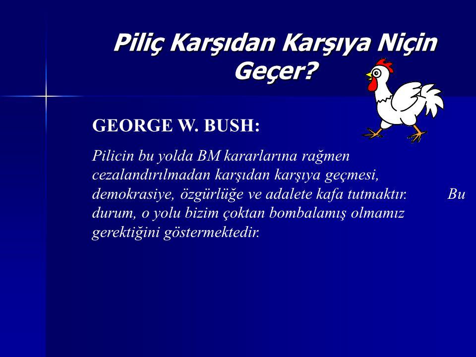 Piliç Karşıdan Karşıya Niçin Geçer. GEORGE W.