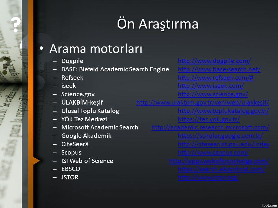 Ön Araştırma Arama motorları – Dogpilehttp://www.dogpile.com/http://www.dogpile.com/ – BASE: Biefeld Academic Search Enginehttp://www.base-search.net/