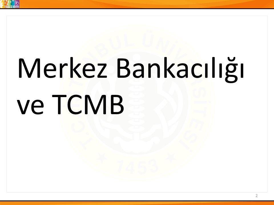 2 Merkez Bankacılığı ve TCMB