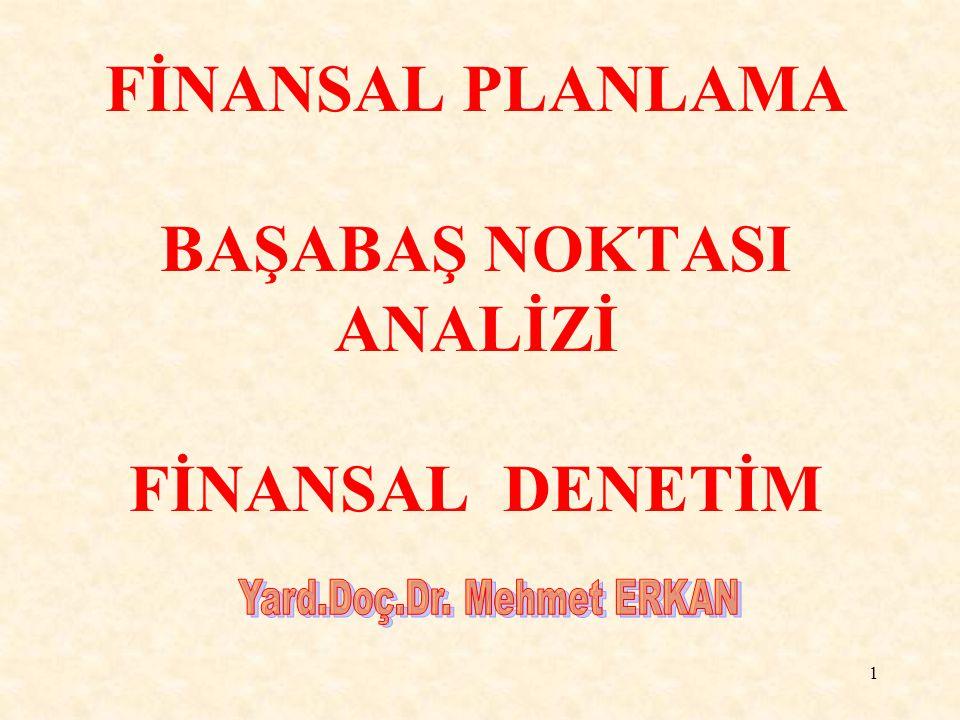 1 FİNANSAL PLANLAMA BAŞABAŞ NOKTASI ANALİZİ FİNANSAL DENETİM