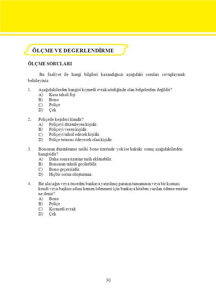 30 1.Aşağıdakilerden hangisi kıymetli evrak niteliğinde olan belgelerden değildir.