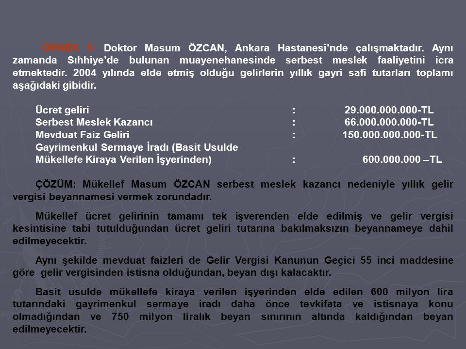ÖRNEK 5: Doktor Masum ÖZCAN, Ankara Hastanesi'nde çalışmaktadır. Aynı zamanda Sıhhiye'de bulunan muayenehanesinde serbest meslek faaliyetini icra etme