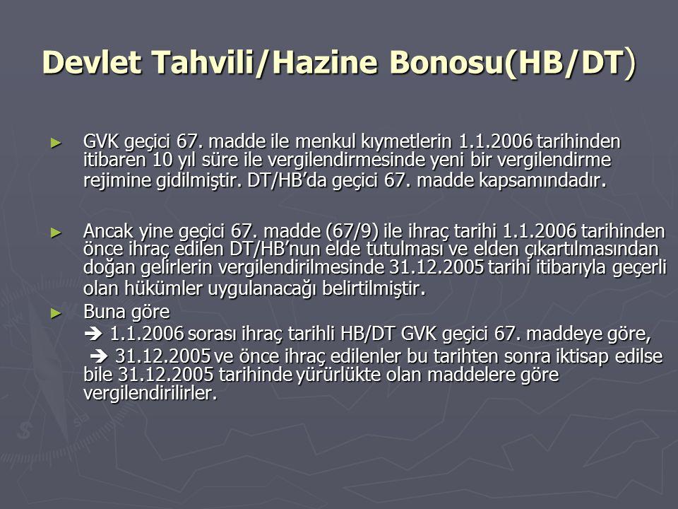 Devlet Tahvili/Hazine Bonosu(HB/DT ) ► GVK geçici 67. madde ile menkul kıymetlerin 1.1.2006 tarihinden itibaren 10 yıl süre ile vergilendirmesinde yen