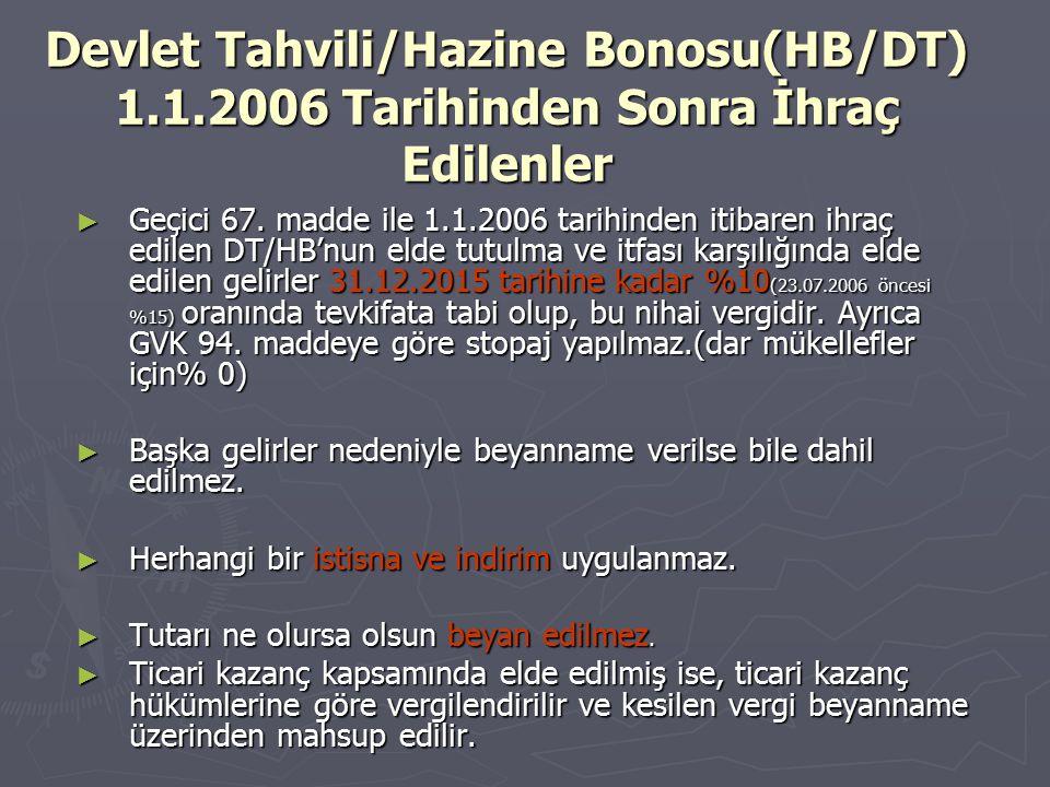 Devlet Tahvili/Hazine Bonosu(HB/DT) 1.1.2006 Tarihinden Sonra İhraç Edilenler ► Geçici 67. madde ile 1.1.2006 tarihinden itibaren ihraç edilen DT/HB'n