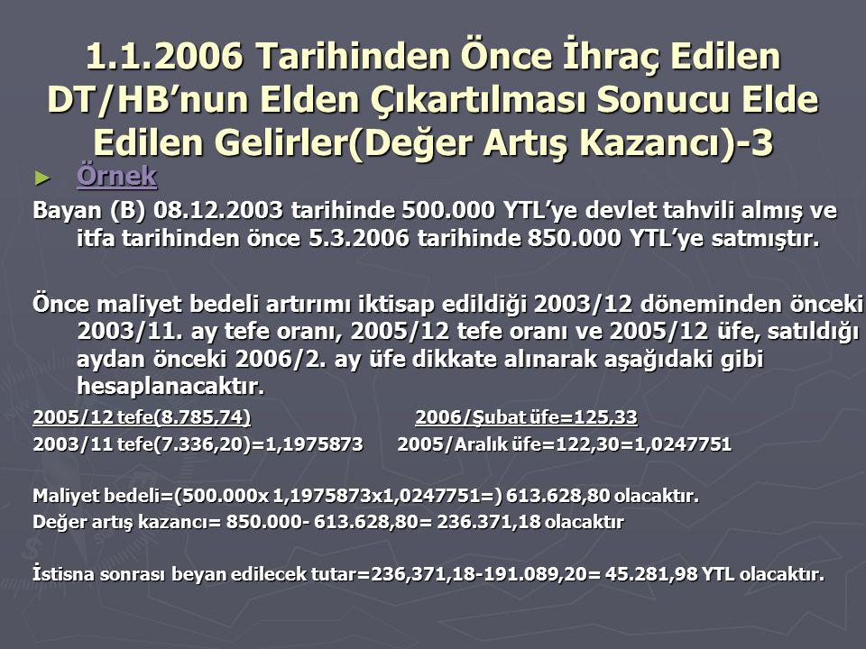 1.1.2006 Tarihinden Önce İhraç Edilen DT/HB'nun Elden Çıkartılması Sonucu Elde Edilen Gelirler(Değer Artış Kazancı)-3 ► Örnek Bayan (B) 08.12.2003 tar