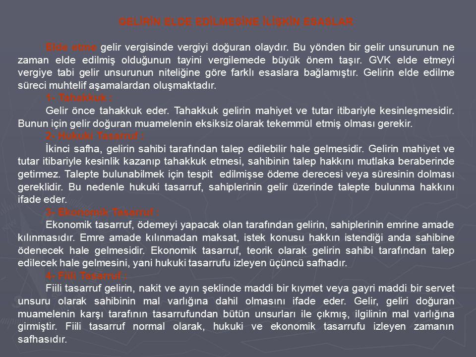 ÖRNEK 7: Nazmi ACAR Ankara'da süpermarket sahibi olup, Mükellefin 2004 yılındaki ticari faaliyetinin yanı sıra diğer gelirleri aşağıdaki gibidir.