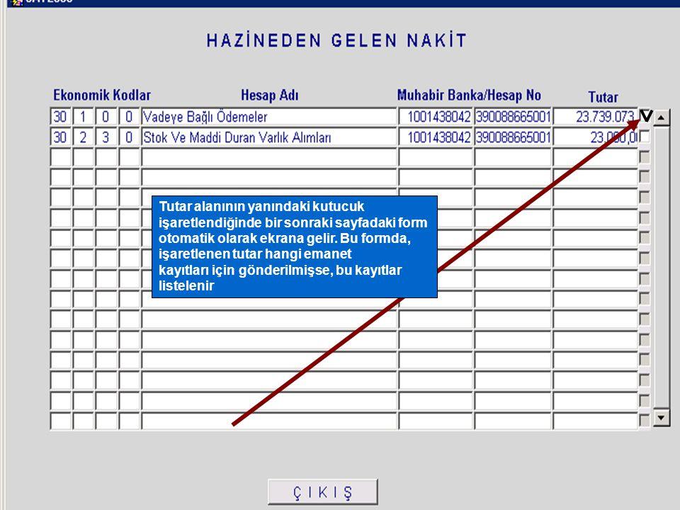 Tutar alanının yanındaki kutucuk işaretlendiğinde bir sonraki sayfadaki form otomatik olarak ekrana gelir. Bu formda, işaretlenen tutar hangi emanet k