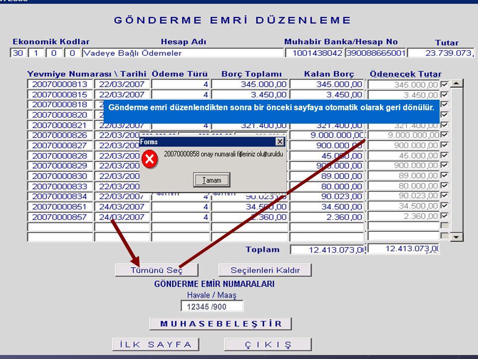 12345 /900 Gönderme emri düzenlendikten sonra bir önceki sayfaya otomatik olarak geri dönülür.