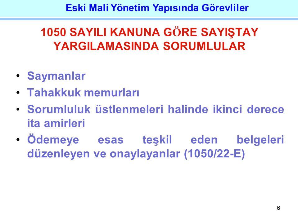 17 Kanunun 33'üncü maddesi hükmüne göre; iki tür gerçekleştirme görevlisi bulunmaktadır.