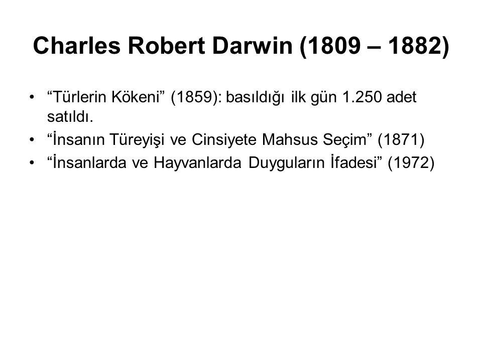 """Charles Robert Darwin (1809 – 1882) """"Türlerin Kökeni"""" (1859): basıldığı ilk gün 1.250 adet satıldı. """"İnsanın Türeyişi ve Cinsiyete Mahsus Seçim"""" (1871"""
