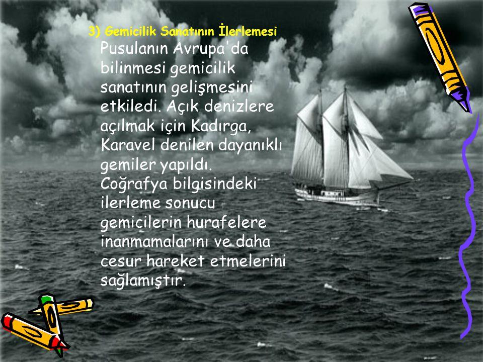 4)İstanbul un Fethedilmesi İstanbul un fethinden sonra Karadeniz deki Kırım ve Trabzon ticaret merkezlerinin, Türklerin eline geçmesi, Avrupalıların ipek ve baharat mallarını pahalıya almalarına neden olmuştur.