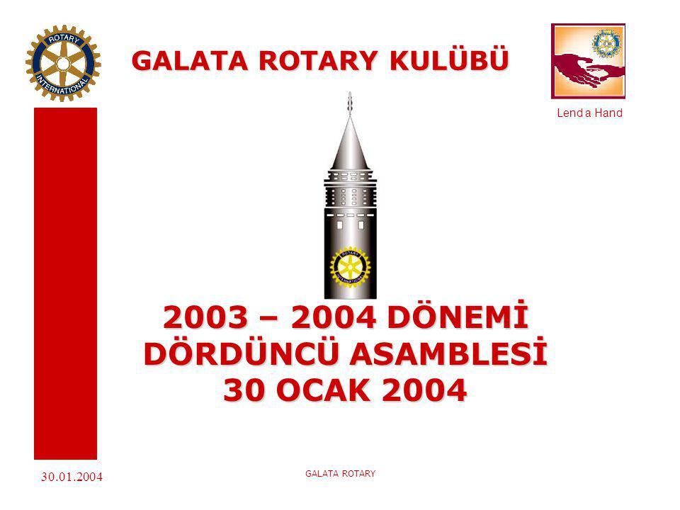 Lend a Hand 30.01.2004 GALATA ROTARY GALATA ROTARY KULÜBÜ Lend a Hand