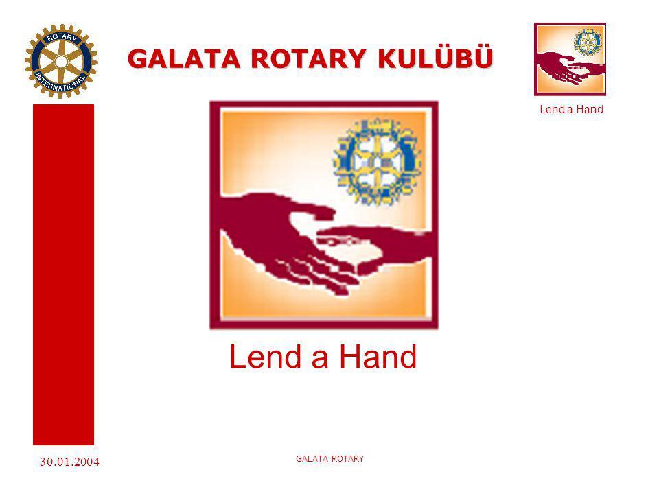 30.01.2004 GALATA ROTARY GALATA ROTARY KULÜBÜ KULÜP HAKKINDA BİLGİLER Rtn.