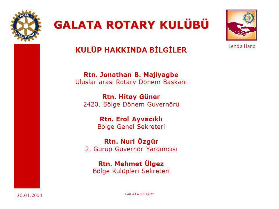 Lend a Hand 30.01.2004 GALATA ROTARY GALATA ROTARY KULÜBÜ