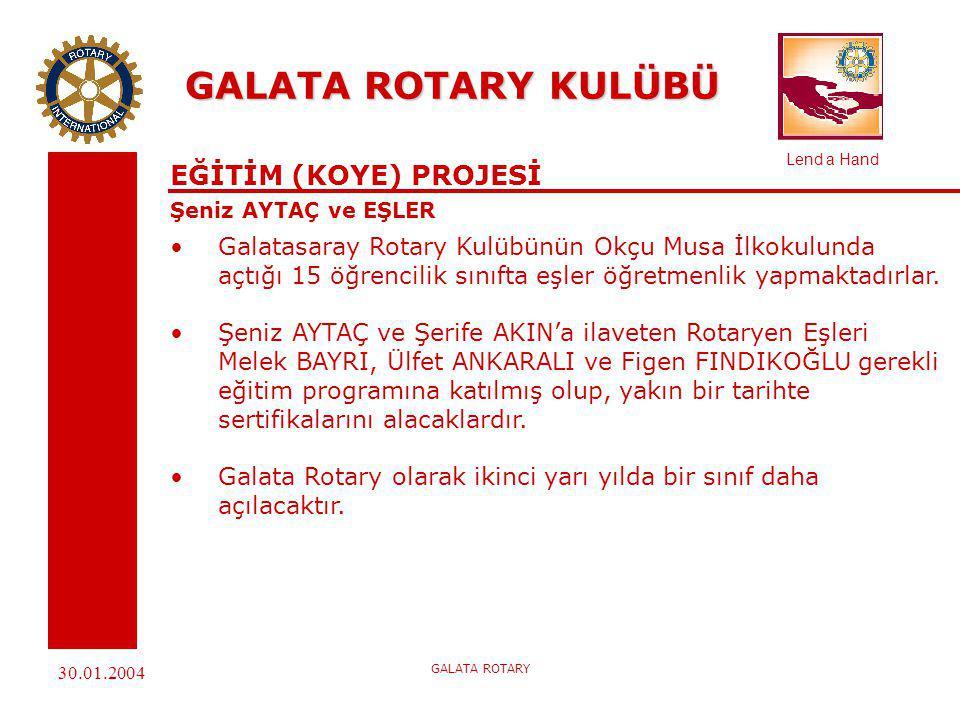 Lend a Hand 30.01.2004 GALATA ROTARY GALATA ROTARY KULÜBÜ GENÇLİK HİZMETLERİ Caner CAN, Çağlar ORAY Yeni nesiller için Rotary Programları 30 yaşına kadar olan gençler içindir.