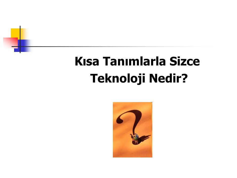 Kısa Tanımlarla Sizce Teknoloji Nedir?