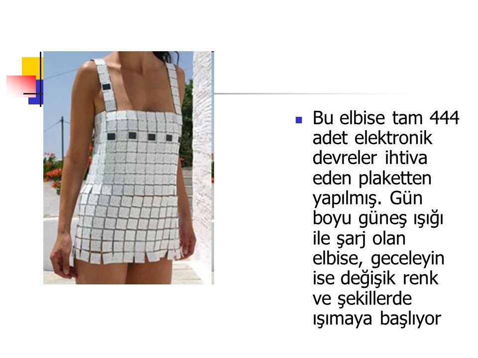 Bu elbise tam 444 adet elektronik devreler ihtiva eden plaketten yapılmış. Gün boyu güneş ışığı ile şarj olan elbise, geceleyin ise değişik renk ve şe