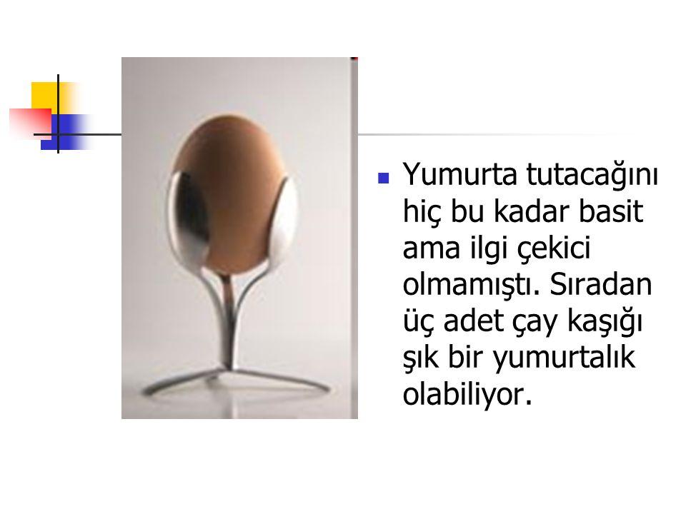 Yumurta tutacağını hiç bu kadar basit ama ilgi çekici olmamıştı. Sıradan üç adet çay kaşığı şık bir yumurtalık olabiliyor.