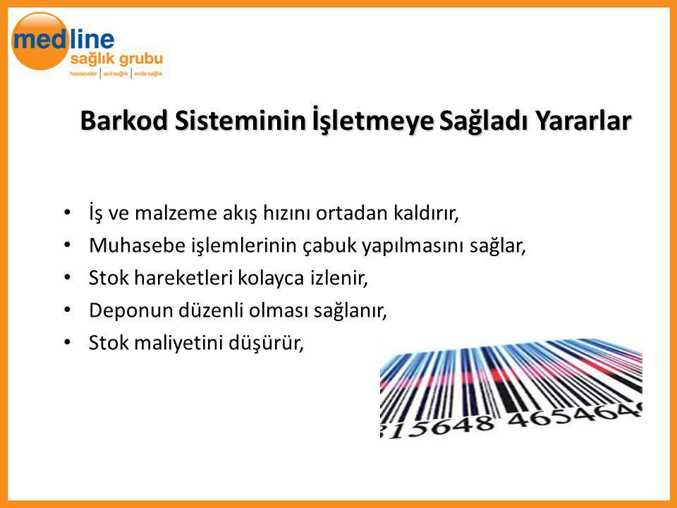 Barkod Sisteminin İşletmeye Sağladı Yararlar İş ve malzeme akış hızını ortadan kaldırır, Muhasebe işlemlerinin çabuk yapılmasını sağlar, Stok hareketl