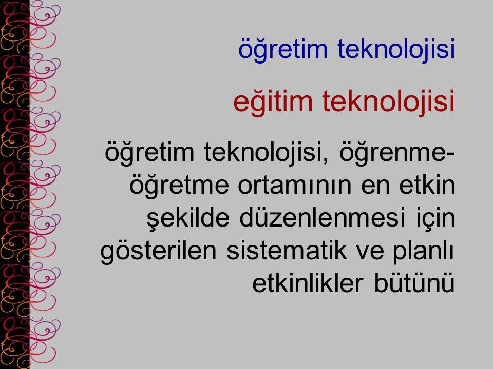 öğretim teknolojisi eğitim teknolojisi öğretim teknolojisi, öğrenme- öğretme ortamının en etkin şekilde düzenlenmesi için gösterilen sistematik ve pla