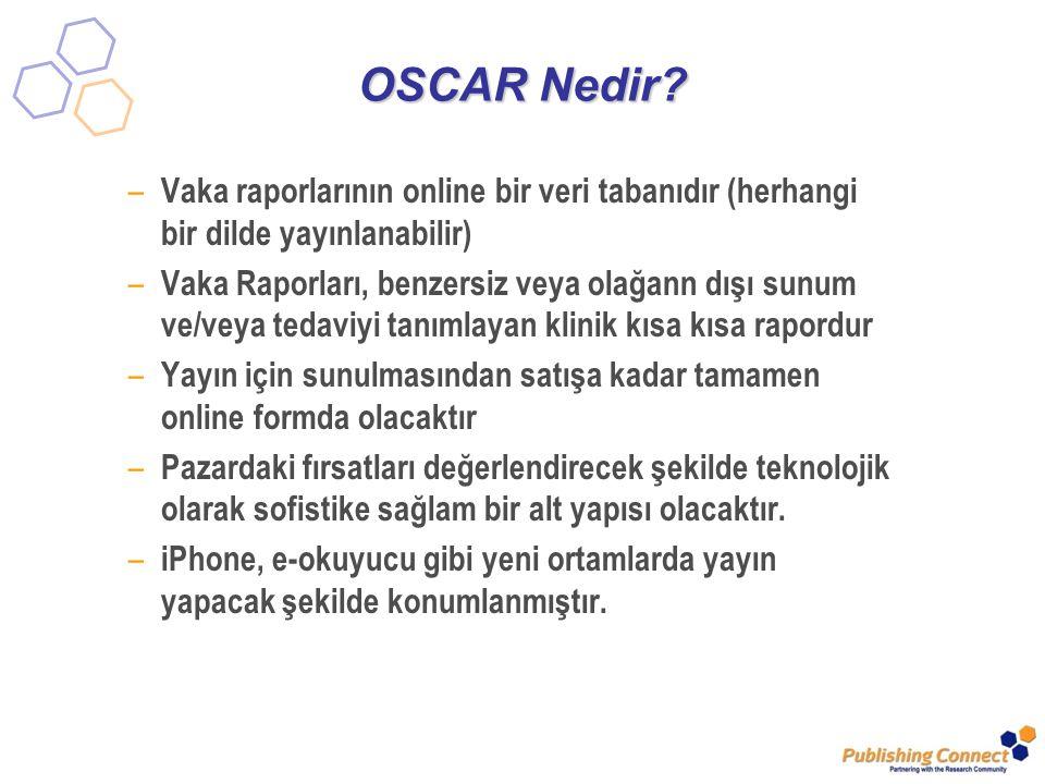 OSCAR Nedir? – Vaka raporlarının online bir veri tabanıdır (herhangi bir dilde yayınlanabilir) – Vaka Raporları, benzersiz veya olağann dışı sunum ve/