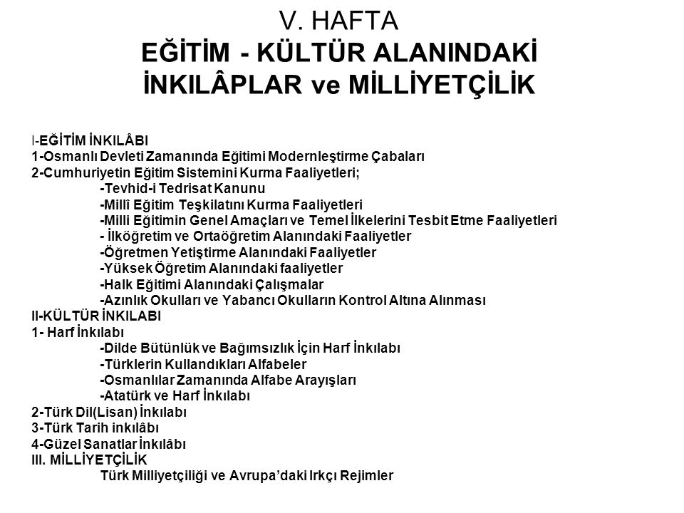 EĞİTİM İNKILABI -Osmanlı Eğitim Sisteminde; -Medreseler, -Mektepler, -Azınlık okulları, -Yabancı okullar vardı.