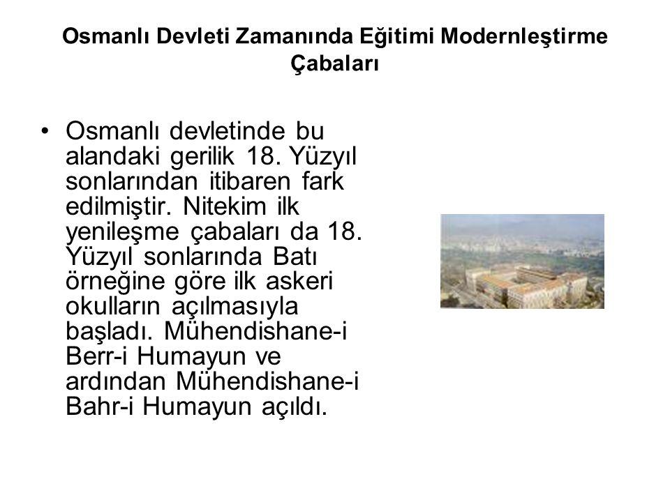 Osmanlı Devleti Zamanında Eğitimi Modernleştirme Çabaları Osmanlı devletinde bu alandaki gerilik 18.