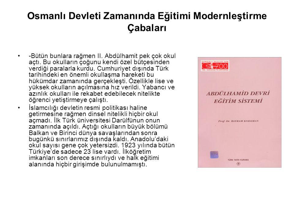 Osmanlı Devleti Zamanında Eğitimi Modernleştirme Çabaları -Bütün bunlara rağmen II.