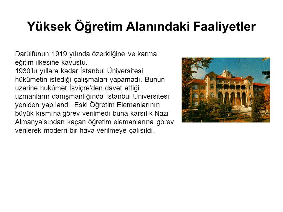 Yüksek Öğretim Alanındaki Faaliyetler Darülfünun 1919 yılında özerkliğine ve karma eğitim ilkesine kavuştu.