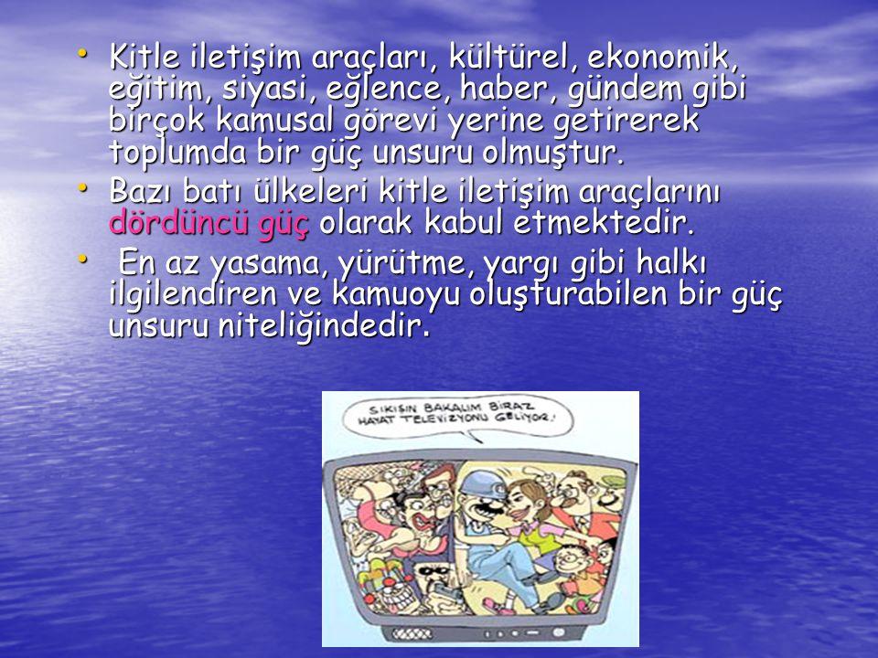 www.ogretmenweb.com Kitle iletişim araçları, kültürel, ekonomik, eğitim, siyasi, eğlence, haber, gündem gibi birçok kamusal görevi yerine getirerek to
