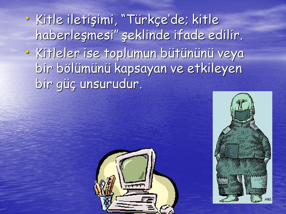 """www.ogretmenweb.com Kitle iletişimi, """"Türkçe'de; kitle haberleşmesi"""" şeklinde ifade edilir. Kitle iletişimi, """"Türkçe'de; kitle haberleşmesi"""" şeklinde"""