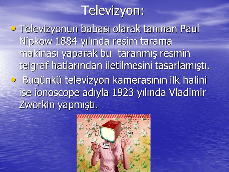 www.ogretmenweb.comTelevizyon: Televizyonun babası olarak tanınan Paul Nipkow 1884 yılında resim tarama makinası yaparak bu taranmış resmin telgraf ha