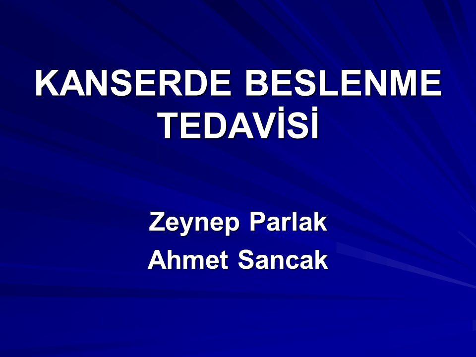 KANSERDE BESLENME TEDAVİSİ Zeynep Parlak Ahmet Sancak