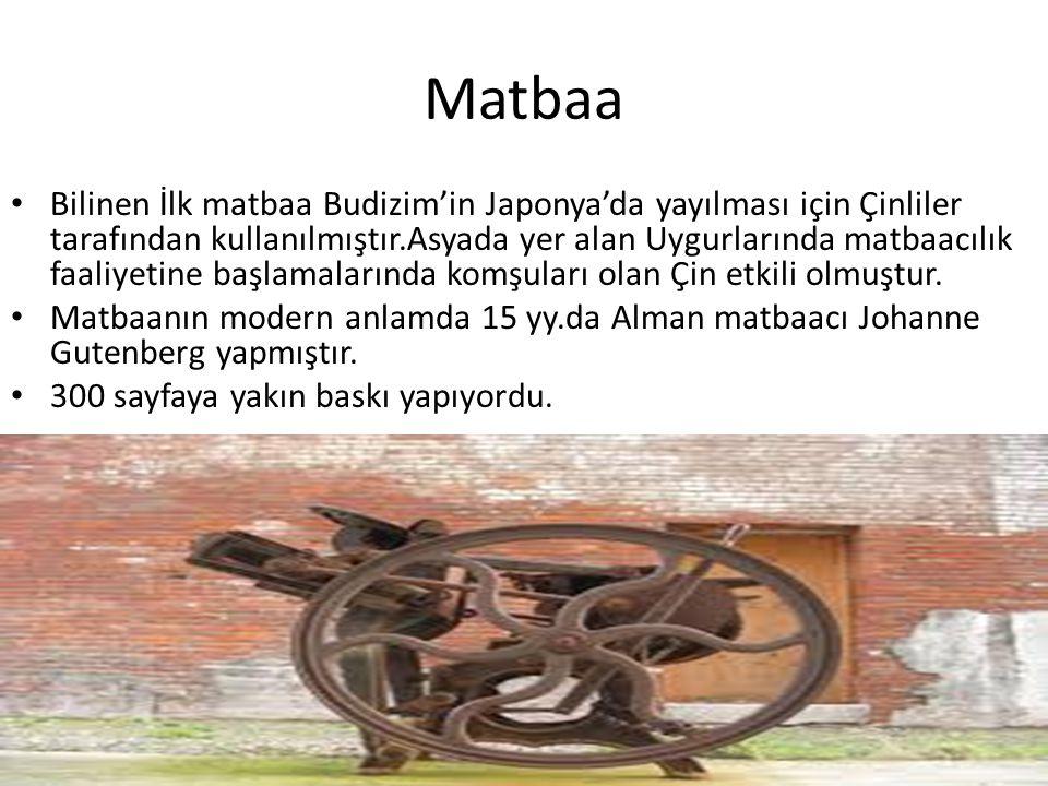 Matbaa Bilinen İlk matbaa Budizim'in Japonya'da yayılması için Çinliler tarafından kullanılmıştır.Asyada yer alan Uygurlarında matbaacılık faaliyetine