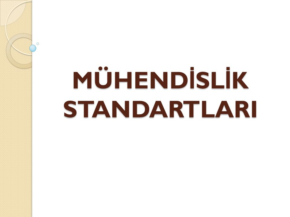 Milletlerarası Standardizasyon Teşkilâtı (ISO) tarafından yapılan tariflere göre; STANDARD: İ malatta, anlayışta, ölçme ve deneyde bir örnekliktir.