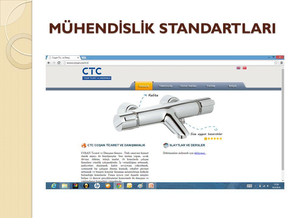 YAPI KARAKTERLER İ NE GÖRE STANDARTLAR ◦ 1-) Madde Standartları ◦ 2-) Mamul Standartları ◦ 3-) Mahsul Standartları ◦ 4-) Usul (metot) Standartları ◦ 5-) Hizmet Standartları MÜHEND İ SL İ K STANDARTLARI