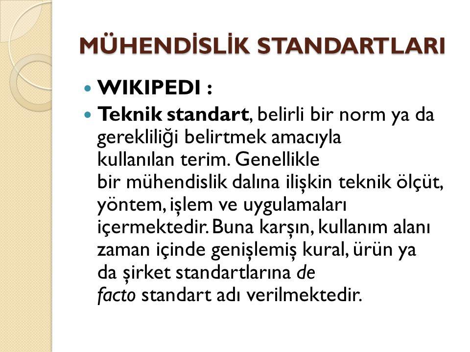 WIKIPEDI : Teknik standart, belirli bir norm ya da gereklili ğ i belirtmek amacıyla kullanılan terim. Genellikle bir mühendislik dalına ilişkin teknik