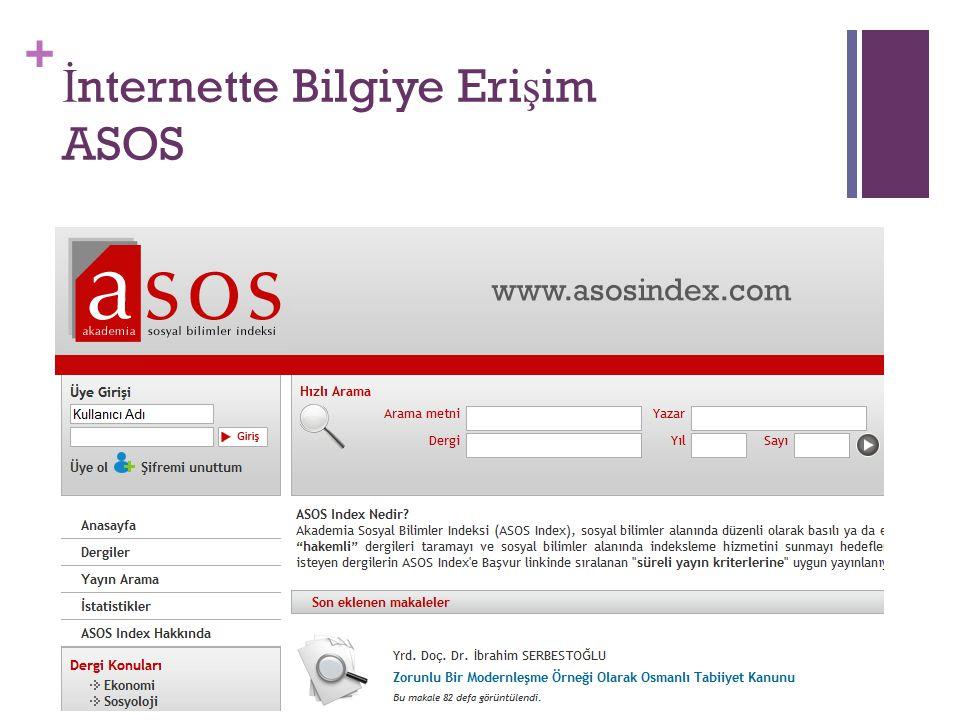 + İ nternette Bilgiye Eri ş im ASOS www.asosindex.com