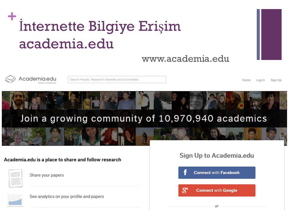 + İ nternette Bilgiye Eri ş im academia.edu www.academia.edu