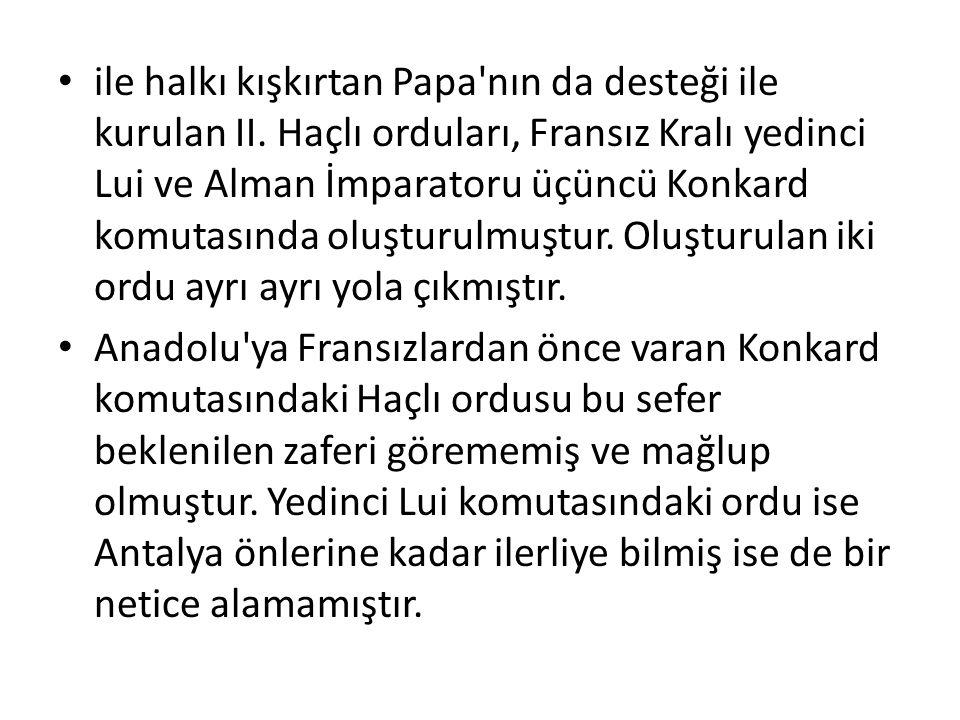 ile halkı kışkırtan Papa nın da desteği ile kurulan II.