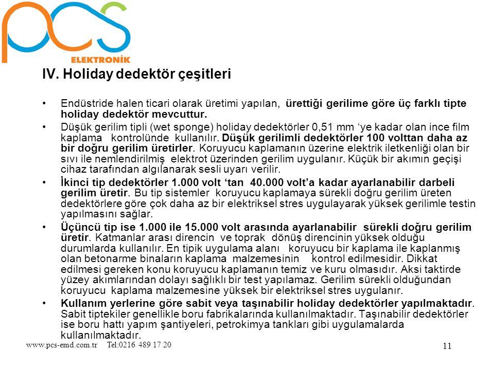 www.pcs-emd.com.tr Tel:0216 489 17 20 11 IV. Holiday dedektör çeşitleri Endüstride halen ticari olarak üretimi yapılan, ürettiği gerilime göre üç fark