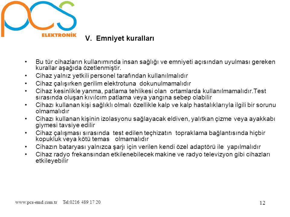 www.pcs-emd.com.tr Tel:0216 489 17 20 12 V. Emniyet kuralları Bu tür cihazların kullanımında insan sağlığı ve emniyeti açısından uyulması gereken kura