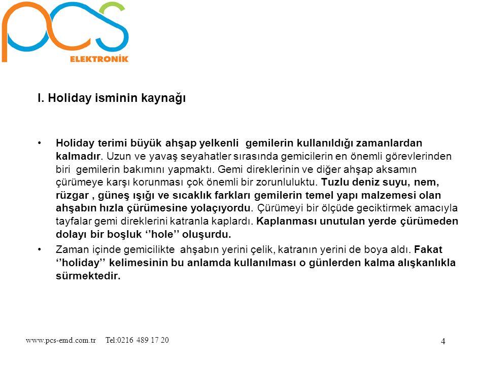 www.pcs-emd.com.tr Tel:0216 489 17 20 15 Şekil 3: Taşınabilir tipteki bir holiday dedektör (izo-Test 527)