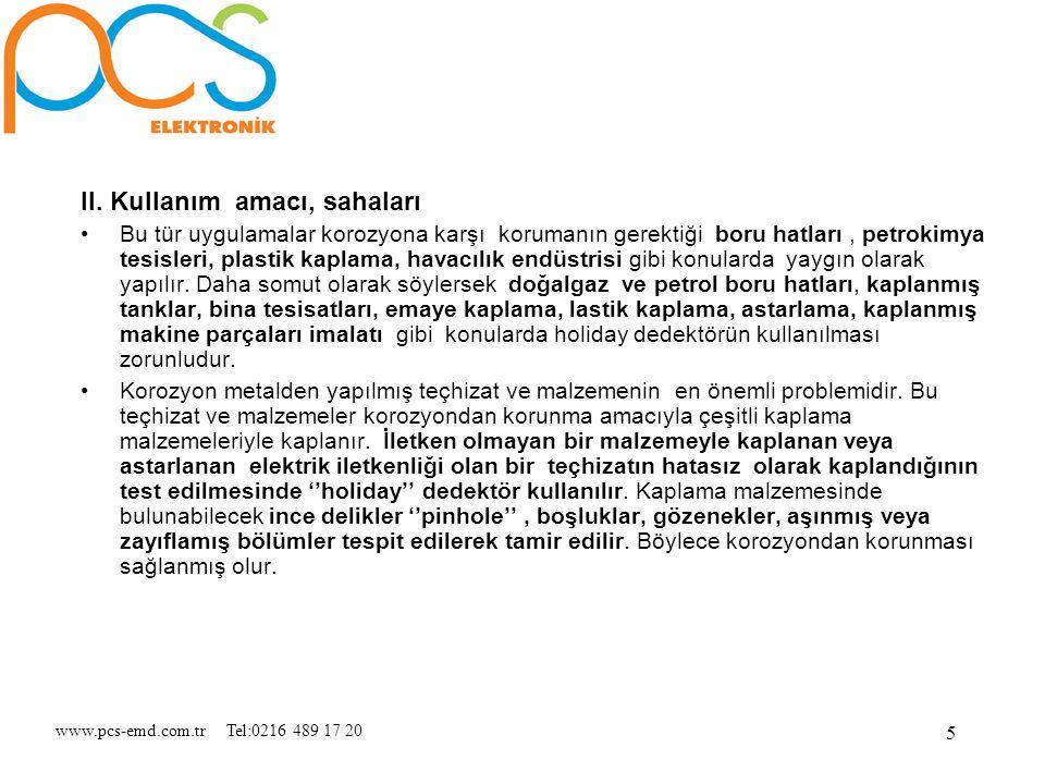 www.pcs-emd.com.tr Tel:0216 489 17 20 5 II. Kullanım amacı, sahaları Bu tür uygulamalar korozyona karşı korumanın gerektiği boru hatları, petrokimya t
