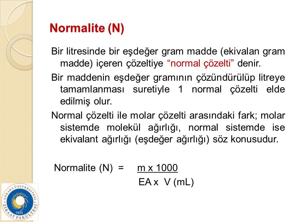 """Normalite (N) Bir litresinde bir eşdeğer gram madde (ekivalan gram madde) içeren çözeltiye """"normal çözelti"""" denir. Bir maddenin eşdeğer gramının çözün"""