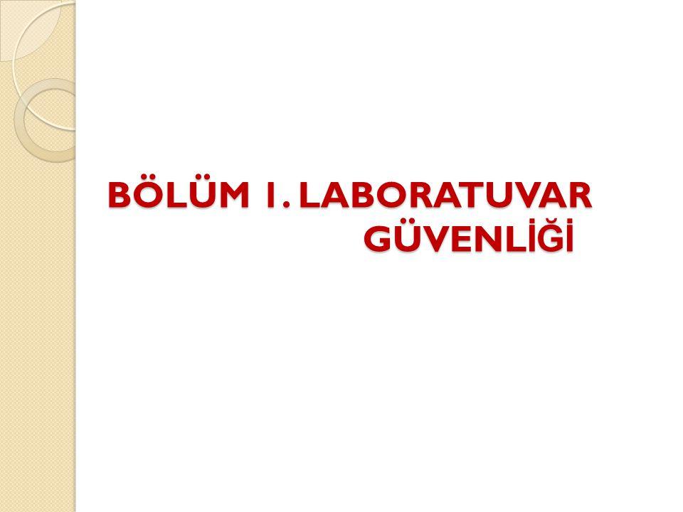Laboratuvar Olanakları Tasarım: Laboratuvarlar belirli minimum güvenlik koşullarına sahip olacak şeklide tasarlanmalıdır.