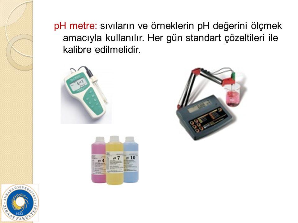 pH metre: sıvıların ve örneklerin pH değerini ölçmek amacıyla kullanılır. Her gün standart çözeltileri ile kalibre edilmelidir.