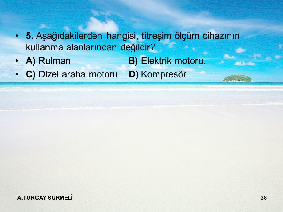 A.TURGAY SÜRMELİ 38 5.