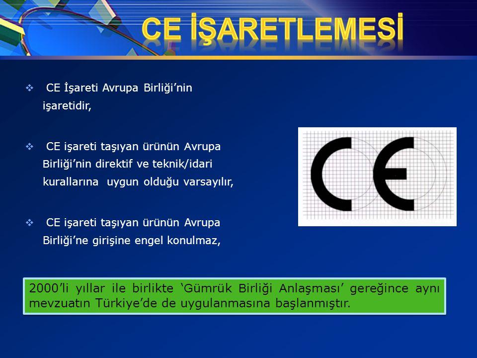 CE İşareti Avrupa Birliği'nin işaretidir,  CE işareti taşıyan ürünün A vrupa B irliği'nin direktif ve teknik/idari kurallarına uygun olduğu varsayı